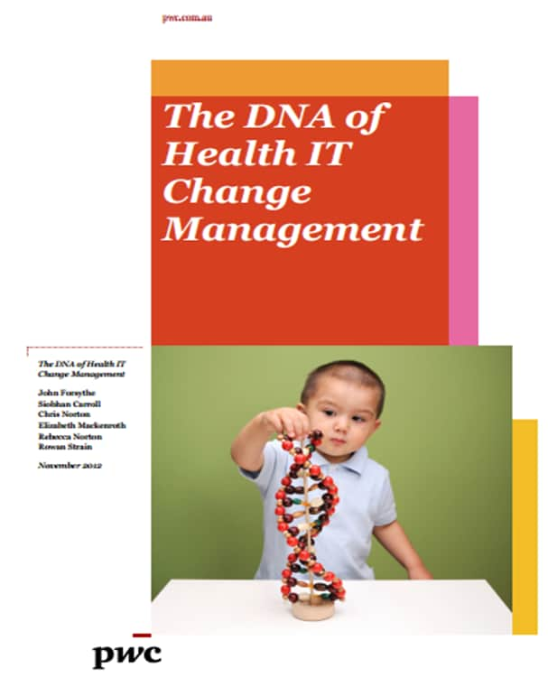 The DNA of Health IT Change Management publication