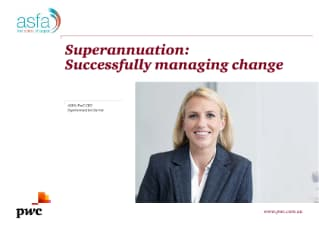 Superannuation:  Successfully managing change